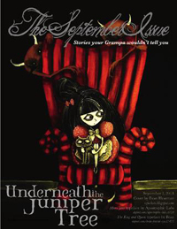 72 Underneath the Juniper Tree September 2011 Issue